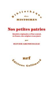 Nos petites patries - Identités régionales et Etat central, en France, des origines à nos jours.pdf