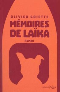 Olivier Griette - Mémoires de Laïka.