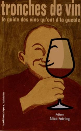 Olivier Grosjean et Jean-Paul Iommi-Amunategui - Tronches de vins - Le guide des vins qu'ont d'la gueule.