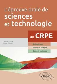Olivier Grugier et Jérôme Grugier - L'épreuve orale de sciences et technologie au CRPE.