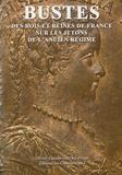 Olivier Guéant et Michel Prieur - Bustes - Des rois et des reines de France sur les jetons de l'Ancien Régime.