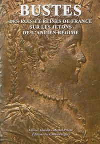 Bustes - Des rois et des reines de France sur les jetons de lAncien Régime.pdf