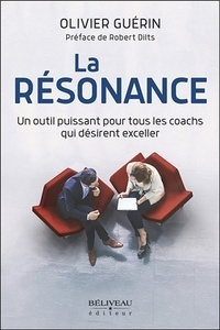 Olivier Guérin - La résonance - Un outil puissant pour tous les coachs qui désirent exceller.