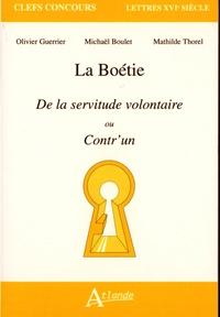 Olivier Guerrier et Michaël Boulet - La Boétie - De la servitude volontaire ou Contr'un.