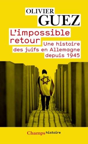 L'impossible retour - Olivier Guez - Format PDF - 9782081257511 - 9,99 €