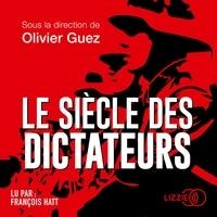 Olivier Guez - Le siècle des dictateurs.