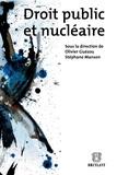 Olivier Guézou et Stéphane Manson - Droit public et nucléaire.
