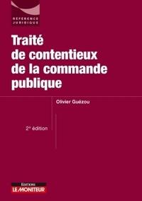 Olivier Guézou - Traité de contentieux de la commande publique.