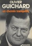 Olivier Guichard - Un chemin tranquille.