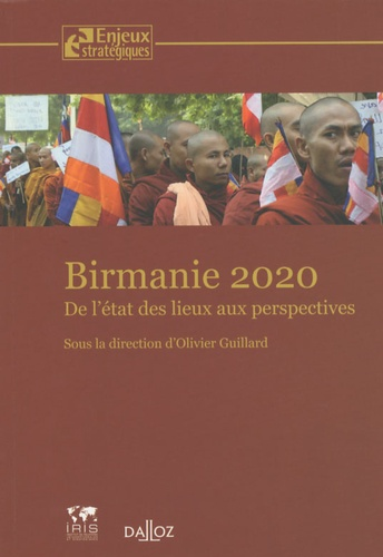 Olivier Guillard - Birmanie 2020 - De l'état des lieux aux perspectives.