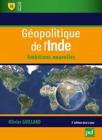 Olivier Guillard - Géopolitique de l'Inde - Ambitions nouvelles.