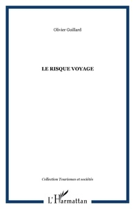 Olivier Guillard - Le risque voyage.
