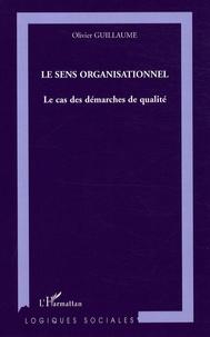 Olivier Guillaume - Le sens organisationnel - Le cas des démarches de qualité.
