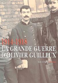 Olivier Guilleux - 1914-1918 - La grande guerre d'Olivier Guilleux.