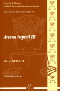 Olivier Guillot - Arcana imperii III.