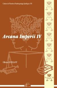 Olivier Guillot - Arcana imperii IV.