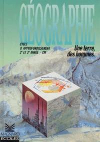 Olivier Guillou et Claude Loudenot - Géographie - Une terre, des hommes, cycle d'approfondissement 2e et 3e anné-CM.