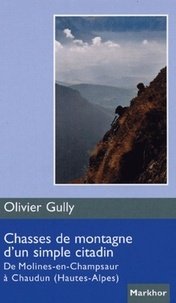 Chasses de montagne dun simple citadin - De Molines-en-Champsaur à Chaudun (Hautes-Alpes).pdf