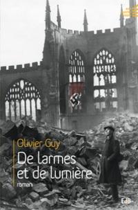 Olivier Guy - De larmes et de lumière.