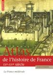 Olivier Guyotjeannin - Atlas de l'histoire de France - La France médiévale IXe-XVe siècle.