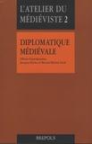 Olivier Guyotjeannin et Jacques Pycke - Diplomatique médiévale.