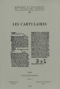 Olivier Guyotjeannin et Laurent Morelle - Les cartulaires - Actes de la Table ronde organisée par l'Ecole nationale des chartes et le GDR 121 du CNRS, Paris, 5-7 décembre 1991.