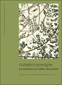 Olivier Halévy et Isabelle His - Clément Janequin : un musicien au milieu des poètes.