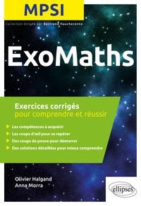Olivier Halgand et Anna Morra - Maths MPSI - Exercices corrigés pour comprendre et réussir.