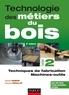 Olivier Hamon et Vincent Roullat - Technologie des métiers du bois - Tome 2 - Techniques de fabrication et de pose / Machines.