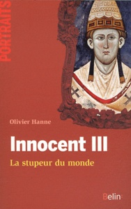 Innocent III- La stupeur du monde - Olivier Hanne pdf epub