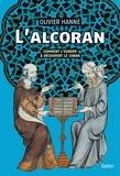Olivier Hanne - L'Alcoran - Comment l'Europe a découvert le Coran.