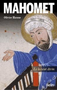Olivier Hanne - Mahomet - Le lecteur divin.