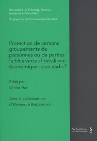 Olivier Hari et Alexandre Biedermann - Protection de certains groupements de personnes ou de parties faibles versus libéralisme économique : quo vadis ?.