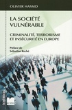 Olivier Hassid - La société vulnérable - Criminalité, terrorisme et insécurité en Europe.