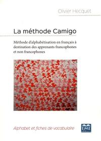 Olivier Hecquet - La méthode Camigo - Méthode d'alphabétisation en français à destination des apprenants francophones et non francophones : alphabet et fiches de vocabulaire.
