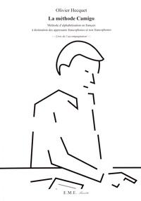 Olivier Hecquet - La méthode Camigo - Méthode d'alphabétisation en français à destination des apprenants francophones et non francophones : livre de l'accompagnateur.