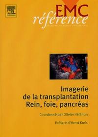 Olivier Hélénon et Elisabeth Attlan - Imagerie de la transplantation rein, foie, pancréas.