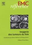 Olivier Hélénon et Philippe Biclet - Imagerie des tumeurs du foie.