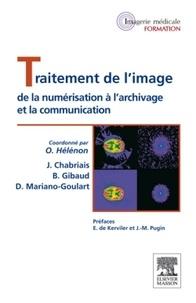 Olivier Hélénon et Joël Chabriais - Traitement de l'image - De la numérisation à l'archivage et la communication.