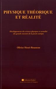 Olivier Henri-Rousseau - Physique théorique et réalité - Développements des sciences physiques et actualité des grands courants de la pensée antique.