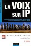 Olivier Hersent et David Gurle - La voix sur IP - Déploiement des architectures VoIP, IMS et TISPAN Protocoles SIP 3GPP et IETF, H.323, MGCP.
