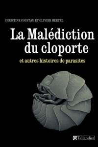 Olivier Hertel et Christine Coustau - La Malédiction du cloporte - Et autres histoires de parasites.