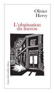 Olivier Hervy - L'obstination du liseron.