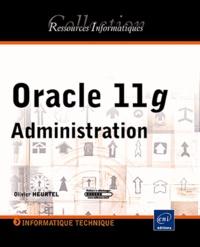 Olivier Heurtel - Oracle 11g - Administration.