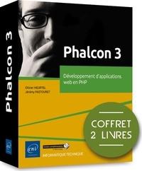 Olivier Heurtel et Jérémy Pastouret - Phalcon 3 - Coffret en 2 volumes : Développement d'applications web en PHP.