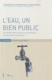 Olivier Hoedeman et Satoko Kishimoto - L'eau, un bien public - Alternatives démocratiques à la privatisation de l'eau dans le monde entier.