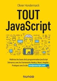 Olivier Hondermarck - Tout JavaScript - Maîtrisez les bases de la programmation JavaScript, démarrez les frameworks Node.js, React, Angular... Pratiquez avec le site toutjavascript.com.
