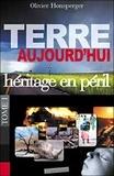 Olivier Honsperger - Terre aujourd'hui - Tome 1, Héritage en péril.
