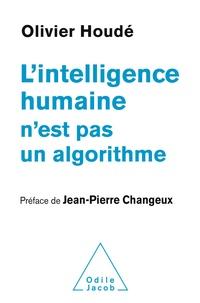 Olivier Houdé - L'intelligence humaine n'est pas un algorithme.