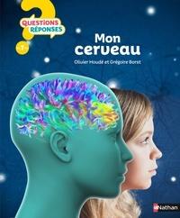 Olivier Houdé et Grégoire Borst - Mon cerveau.